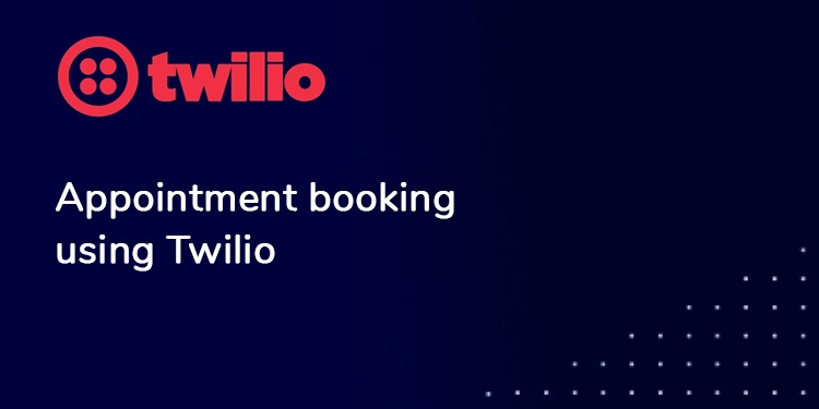 Appointment booking using Twilio
