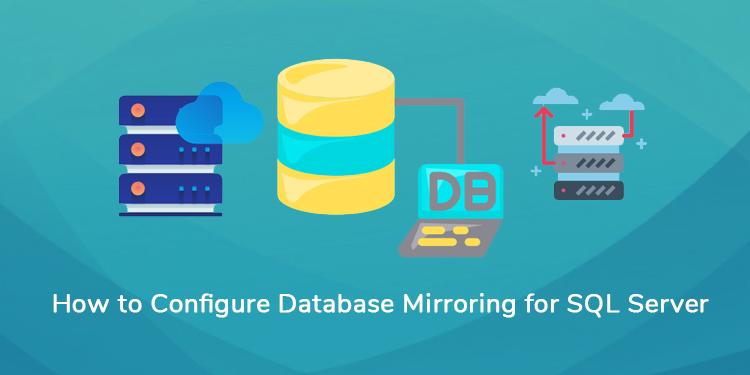 Database Mirroring for SQL Server