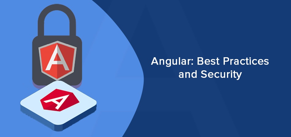 Angular-Best Practices and Security