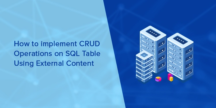 How to implement CRUD Operations on SQL Table Using External Content