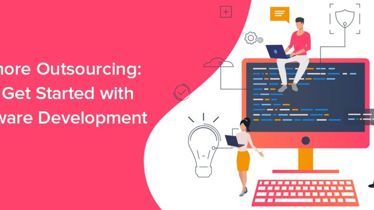 Offshore Outsourcing: Let's Get Started with Software Development