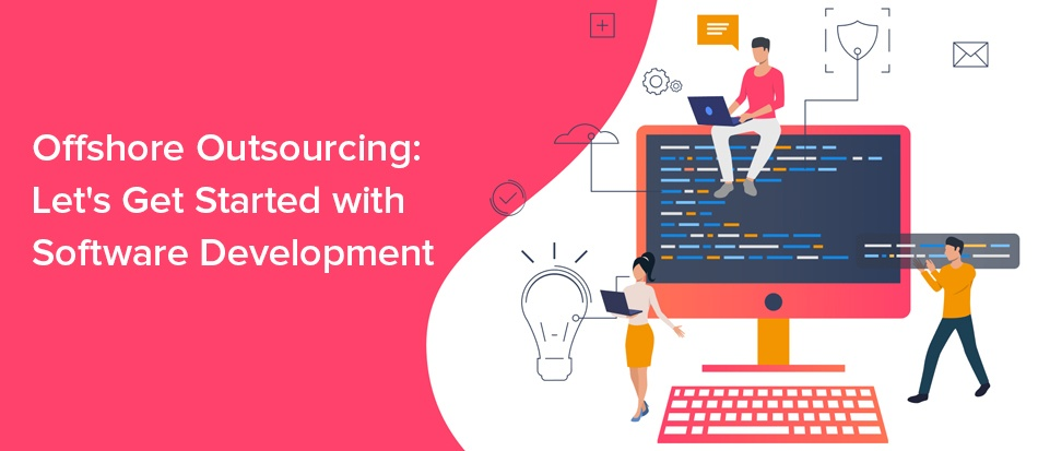 Offshore-Outsourcing-Lets-Get-Started-with-Software-Development