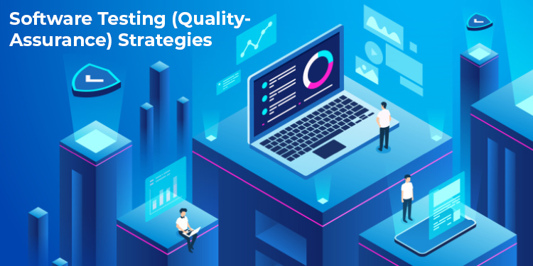 Software Testing (Quality Assurance) Strategies