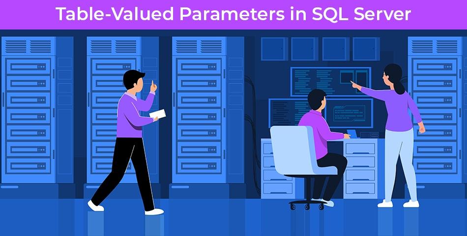 Table-Valued Parameters in SQL Server