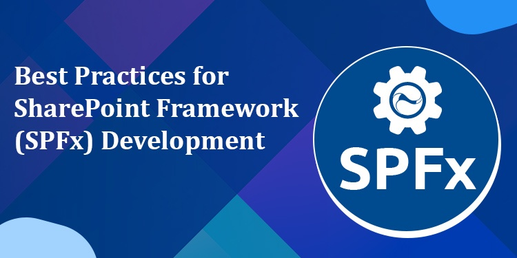 Best Practices for SharePoint Framework (SPFx) Development