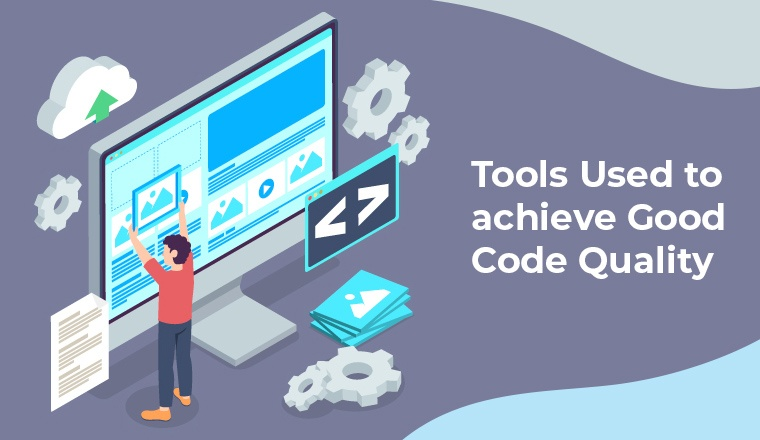 Tools Used to achieve Good Code Quality