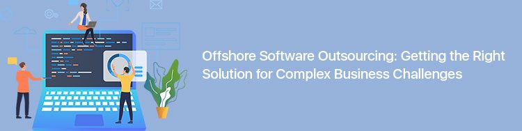 Offshore_Software_Outsourcing_Getting_the_Right_Solution