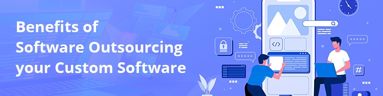 benefits-of-software-outsourcing-your-custom-software