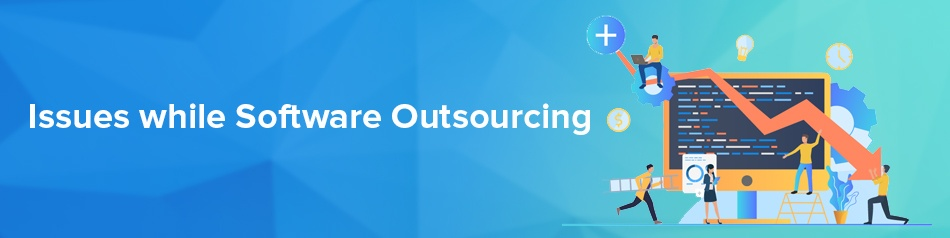 Issues while Software Outsourcing