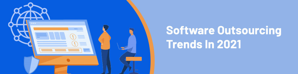 Software Outsourcing Trends In 2021