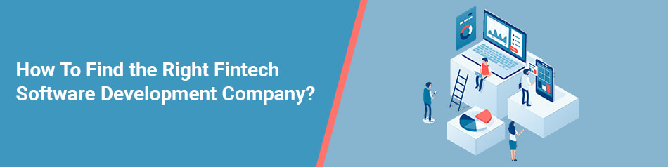 How To Find the Right Fintech Software Development Company?