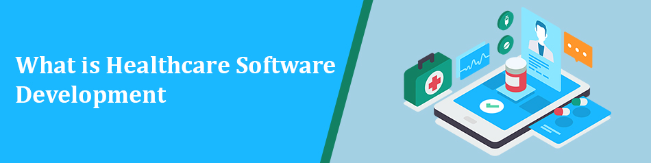 What is healthcare software development