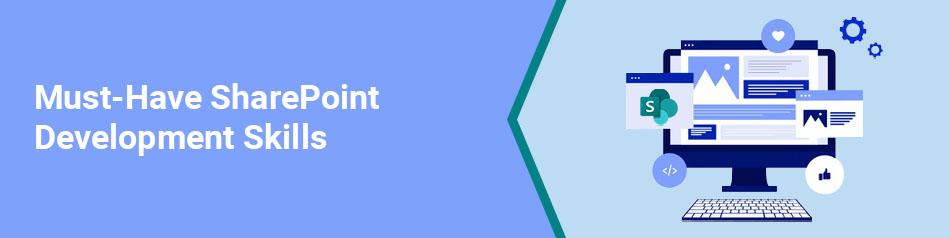 Must-Have SharePoint Development Skills