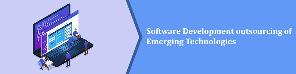 Software Development outsourcing of Emerging Technologies